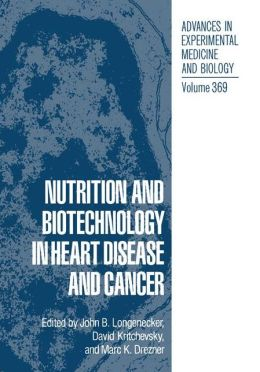 Nutrition and Biotechnology in Heart Disease and Cancer