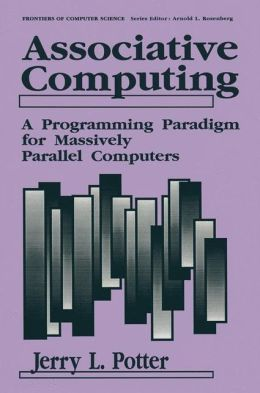 Associative Computing: A Programming Paradigm for Massively Parallel Computers