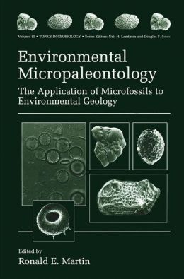 Environmental Micropaleontology: The Application of Microfossils to Environmental Geology