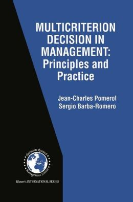Multicriterion Decision in Management: Principles and Practice