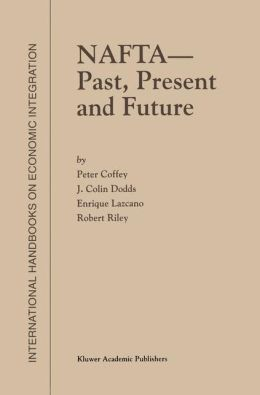 NAFTA -- Past, Present and Future