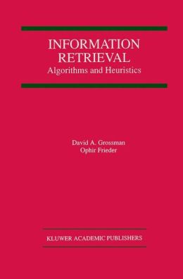 Information Retrieval: Algorithms and Heuristics