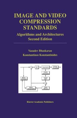 Image and Video Compression Standards: Algorithms and Architectures