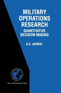 Military Operations Research: Quantitative Decision Making