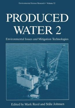 Produced Water 2: Environmental Issues and Mitigation Technologies