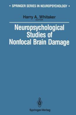 Neuropsychological Studies of Nonfocal Brain Damage: Dementia and Trauma