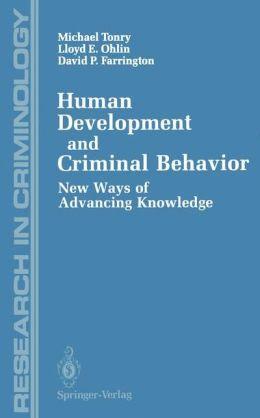 Human Development and Criminal Behavior: New Ways of Advancing Knowledge