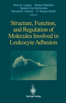 Structure, Function, and Regulation of Molecules Involved in Leukocyte Adhesion