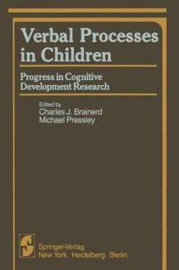 Verbal Processes in Children: Progress in Cognitive Development Research