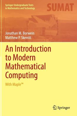 An Introduction to Modern Mathematical Computing: With Maple