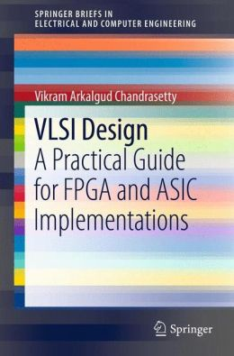 VLSI Design: A Practical Guide for FPGA and ASIC Implementations