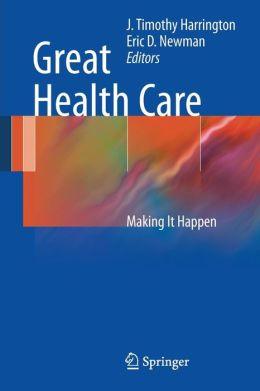Great Health Care: Making It Happen