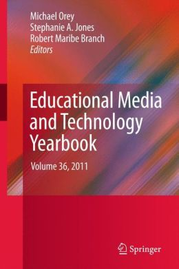 Educational Media and Technology Yearbook: Volume 36, 2011