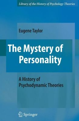 The Mystery of Personality: A History of Psychodynamic Theories