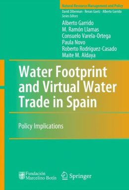 Water Footprint and Virtual Water Trade in Spain: Policy Implications