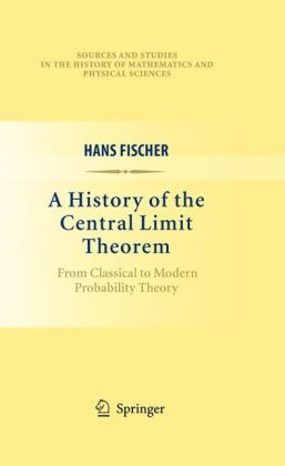 History of the Central Limit Theorem: From Classical to Modern Probability Theory Hans Fischer