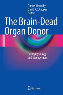 The Brain-Dead Organ Donor: Pathophysiology and Management