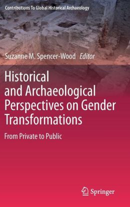 Historical and Archaeological Perspectives on Gender Transformations: From Private to Public