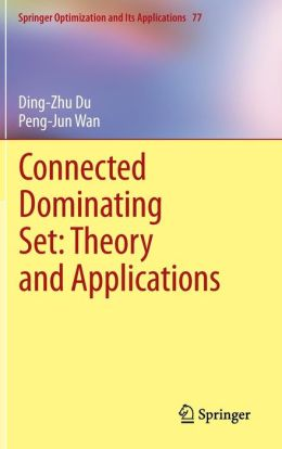 Connected Dominating Set: Theory and Applications