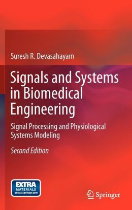 Signals and Systems in Biomedical Engineering: Signal Processing and Physiological Systems Modeling