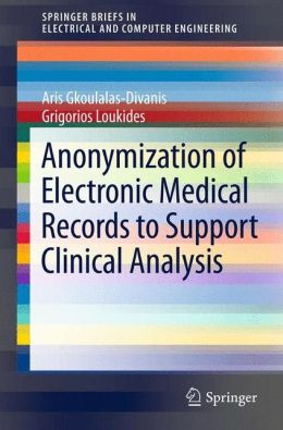 Anonymization of Electronic Medical Records to Support Clinical Analysis