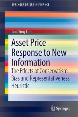 Asset Price Response to New Information: The Effects of Conservatism Bias and Representativeness Heuristic
