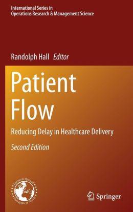 Patient Flow: Reducing Delay in Healthcare Delivery