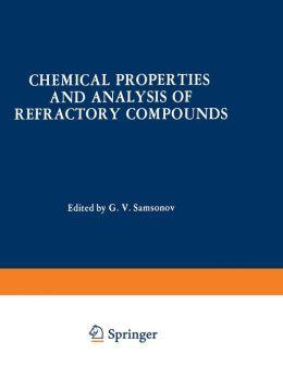 Chemical Properties and Analysis of Refractory Compounds / Khimicheskie Svoistva I Metody Analiza Tugoplavkikh Soedinenii