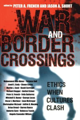 War and Border Crossings: Ethics When Cultures Clash