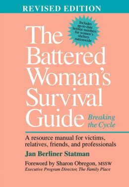 The Battered Woman's Survival Guide: Breaking the Cycle