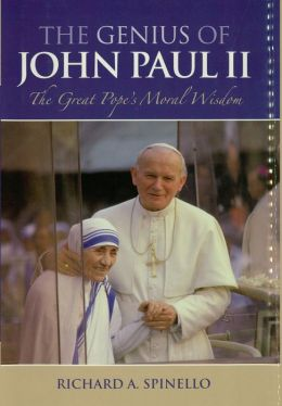 The Genius of John Paul II: The Great Pope's Moral Wisdom