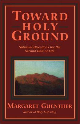 Toward Holy Ground