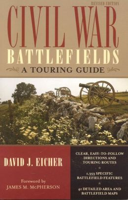 Civil War Battlefields: A Touring Guide