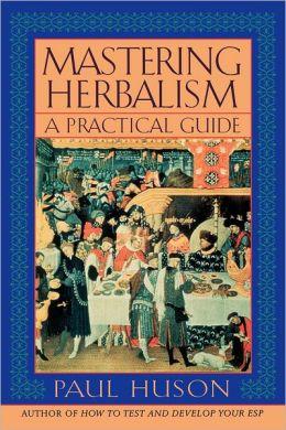 Mastering Herbalism: A Practical Guide
