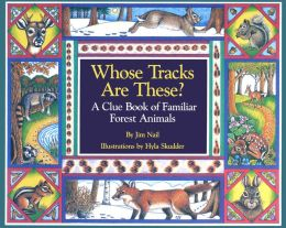Whose Tracks Are These?: A Clue Book of Familiar Forest Animals