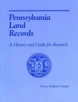 Pennsylvania Land Records: A History and Guide for Research