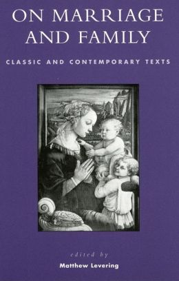 On Marriage and Family: Classic and Contemporary Texts