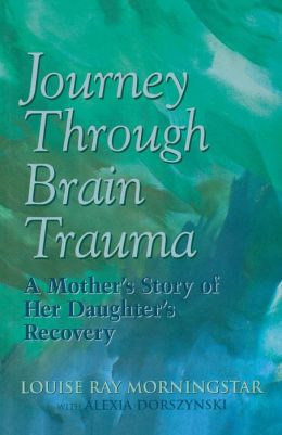 Journey Through Brain Trauma: A Mother's Story of Her Daughter's Recovery