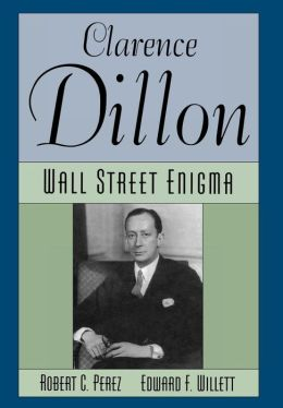 Clarence Dillon: A Wall Street Enigma