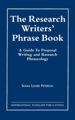 The Research Writer's Phrase Book: A Guide to Proposal Writing and Research Phraseology