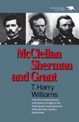 McClellan, Sherman, and Grant