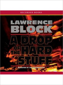 A Drop of the Hard Stuff (Matthew Scudder Series #17)