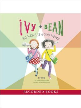 Ivy and Bean No News Is Good News (Ivy and Bean Series #8)