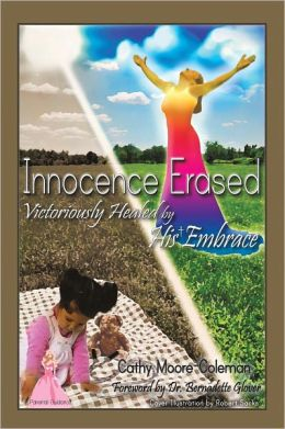 Innocence Erased: Victoriously healed by His embrace