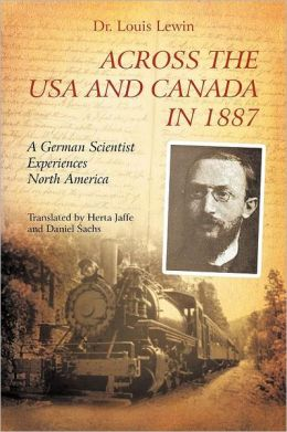 Across the USA and Canada in 1887: A German Scientist Experiences North America