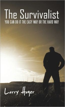 The Survivalist: You Can Do It the Easy Way or the Hard Way