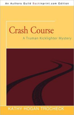 Crash Course: A Truman Kicklighter Mystery