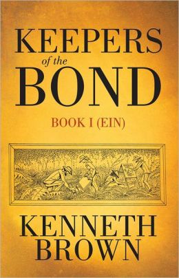 Keepers of the BOND: Book I (Ein)