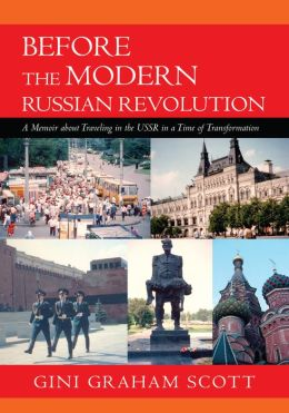 Before the Modern Russian Revolution: A Memoir About Traveling in the U.S.S.R. in a Time of Transformation