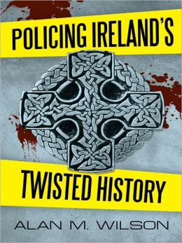 Policing Ireland's Twisted History